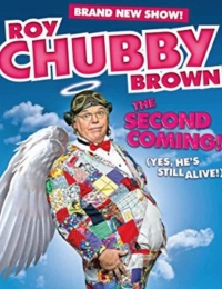 Roy Chubby Brown: The Second Coming | Bmovies