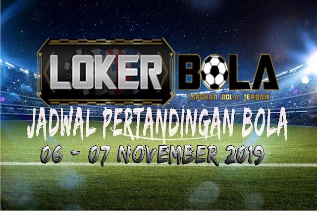 JADWAL PERTANDINGAN BOLA 06 – 07 NOVEMBER 2019