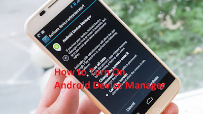How to Turn On Android Device Manager