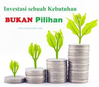 investasi sebuah kebutuhan bukan pilihan