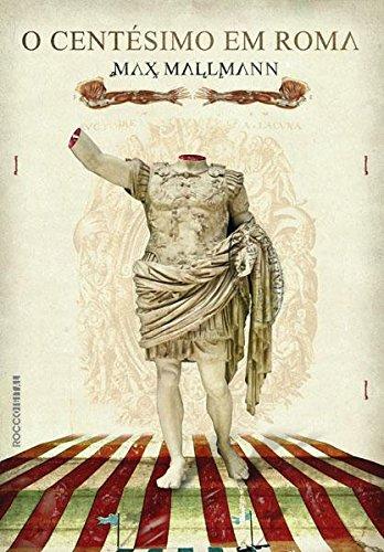 O centésimo em Roma - Max Mallmann