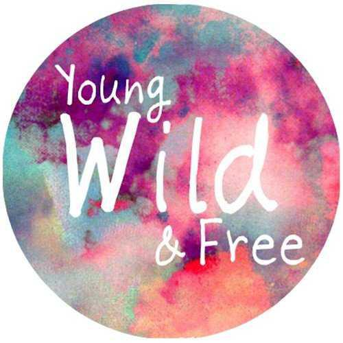 Young Wild And Free Quotes Tumblr: Anything About Me: Young Wild And Free