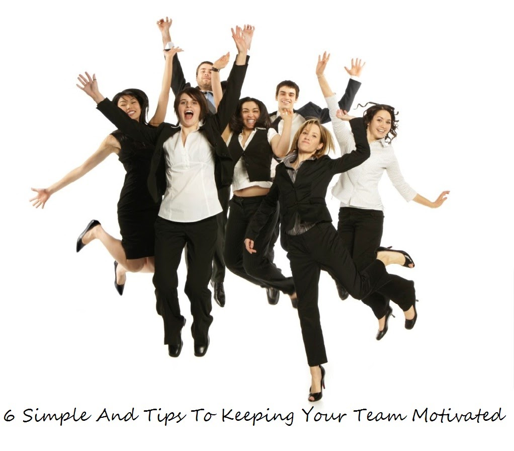 6 Simple And Tips To Keeping Your Team Motivated