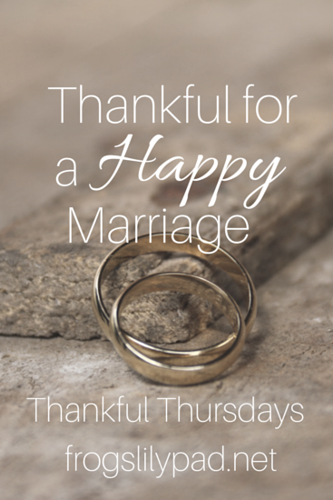 Thankful for a Happy Marriage: a Thankful Thursdays Link up l frogslilypad.net