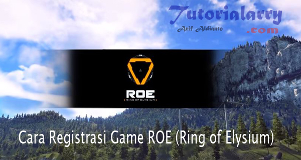 Cara Daftar  Registrasi Game ROE (Ring of Elysium)
