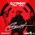 DOWNLOAD MP3: DJ TIMMY FT YUNG6IX & LK KUDDY – CONNECT