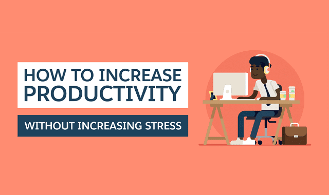 How to Increase Productivity Without Increasing Stress