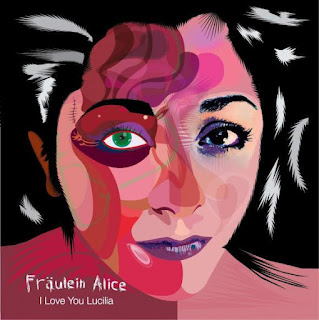 Fräulein Alice – I love you Lucilla