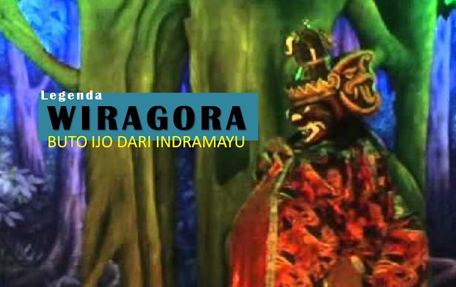 Wiragora Buto Ijo Dari Indramayu
