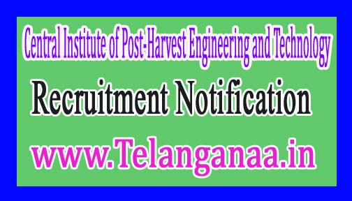 Central Institute of Post-Harvest Engineering and TechnologyCIPHET Recruitment Notification 2017