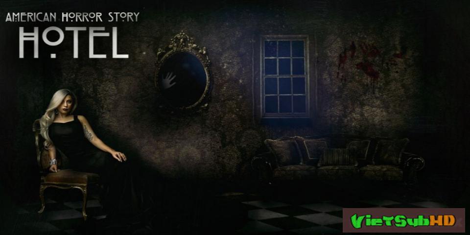 Phim Câu Chuyện Kinh Dị Mỹ 5: Khách Sạn Hoàn Tất (12/12) VietSub HD | American Horror Story 5: Hotel 2015