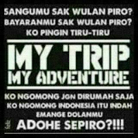 Kata kata my trip my adventure versi jawa