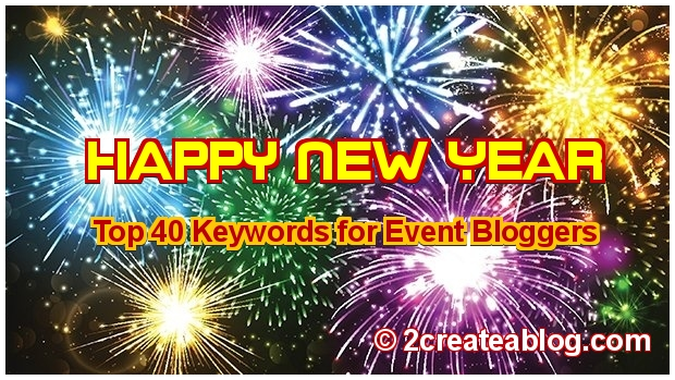 Post Title Ideas for New Year - Top 40 Keywords for Event Bloggers