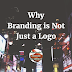 Why Branding Is Not Just A Logo