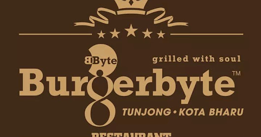 FOOD REVIEW : GRILLED BURGER TERBAIK DI BURGERBYTE KOTA BHARU