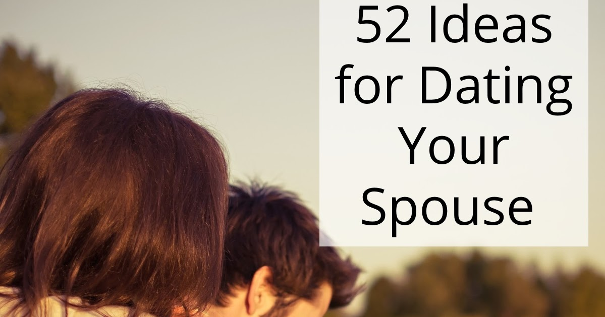 Dating your spouse ideas