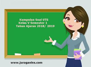 Kumpulan Download Soal UTS SD Kelas 5 Semester 1 Terbaru Tahun Ajaran 2018/2019