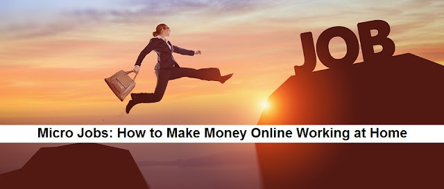 Micro Jobs: How to Make Money Online Working at Home