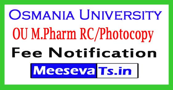 Osmania University M.Pharm 1st Sem RC/Photocopy Fee Notification 2017