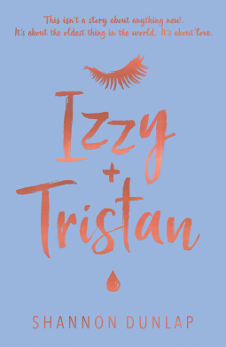Izzy + Tristan by Shannon Dunlap