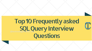 Top 10 Frequently asked SQL Query Interview Questions