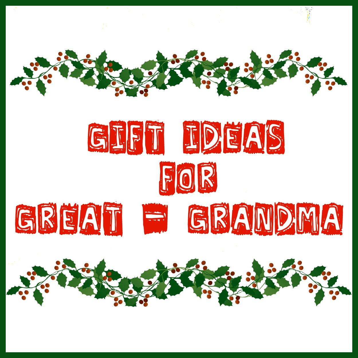 The Bean Sprout Notes: Gift Ideas for Great Grandma
