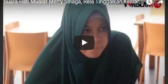 [Video] Suara Hati Mualaf Merry Sinaga, Anak Pendeta Rela Tinggalkan Keluarga Demi Pertahankan Iman
