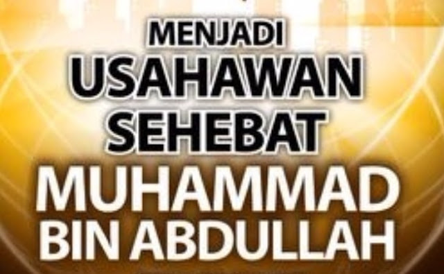 Biografi Muhammad bin Abdullah sebagai Pedagang