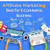 Affiliate Marketing Best For E-Commeerce Business.