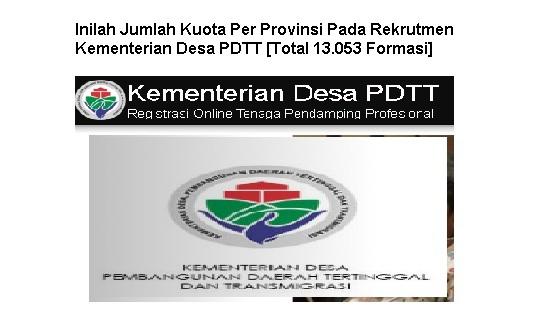 Inilah Jumlah Kuota Per Provinsi Pada Rekrutmen Kementerian Desa PDTT [Total 13.053 Formasi]