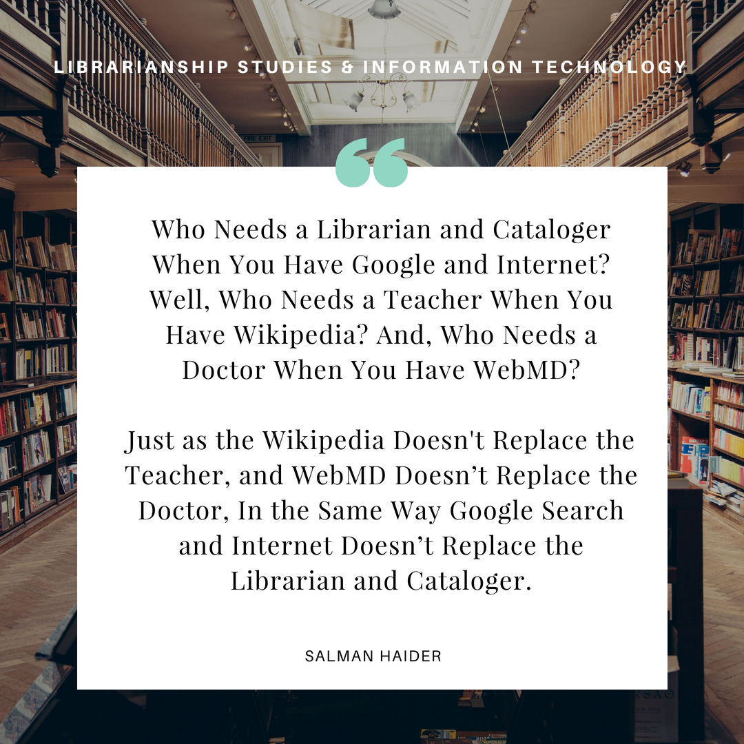 Who Needs a Librarian and Cataloger When You Have Google and Internet?