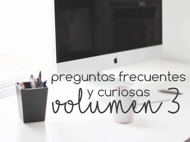 PREGUNTAS FRECUENTES Y CURIOSAS. VOL 3