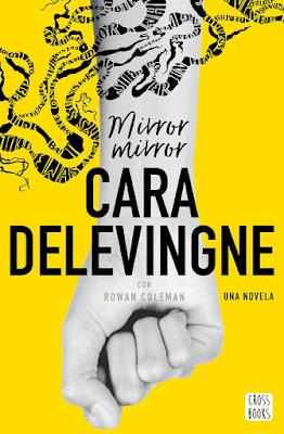 MIRROR, MIRROR. Cara Delevigne (CrossBooks - 7 Noviembre 2017) NOVELA JUVENIL portada libro español