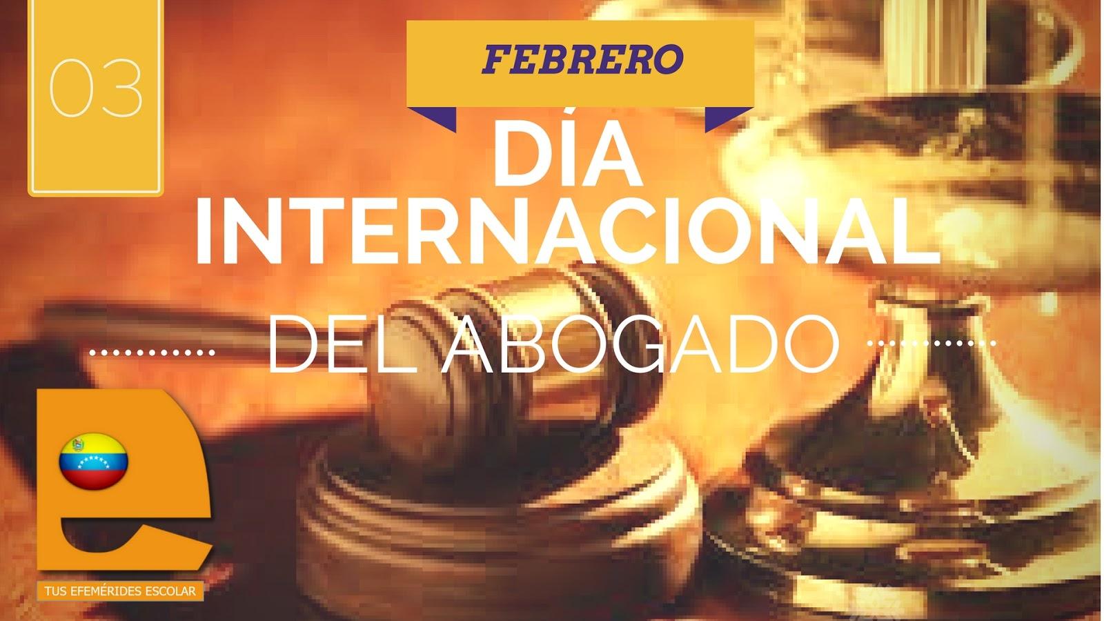 Tus Efemérides Escolares: 3 de Febrero Día Internacional del Abogado