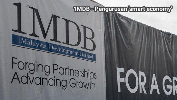 1MDB - Pengurusan model'smart economy'