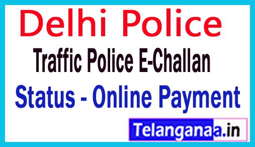 Delhi Police Traffic E Challan Status Online and  E Challan Payment