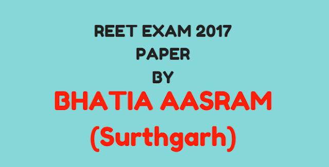 REET Exam 2017 Balvikash And Sikashn Vidiya Paper (Bhatia Aasram)