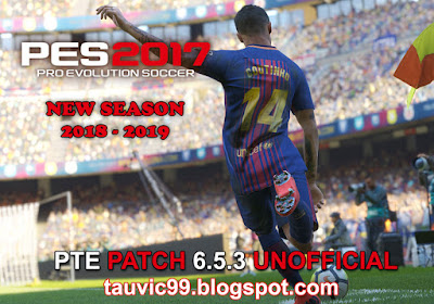 PES 2017 Unofficial Update PTE 2017 Update 6.5.3 by tauvic99 Season 2018/2019