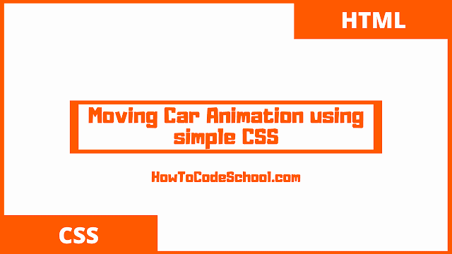 Moving Car Animation using simple CSS