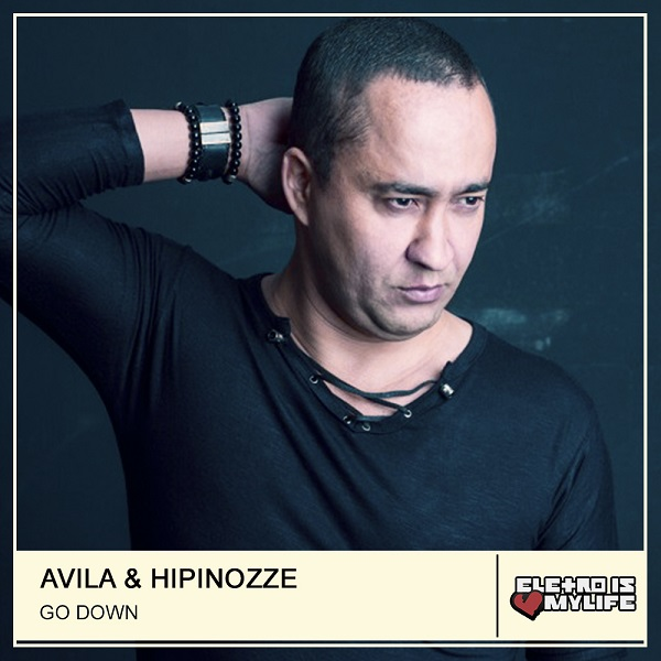 Avila - Go Down (Hipinozze Remix)