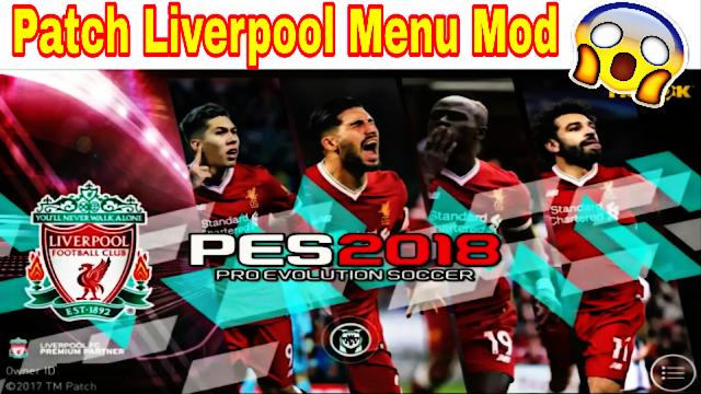 Patch Liverpool Menu Mod PES 2018 MOBILE (Android/IOS)