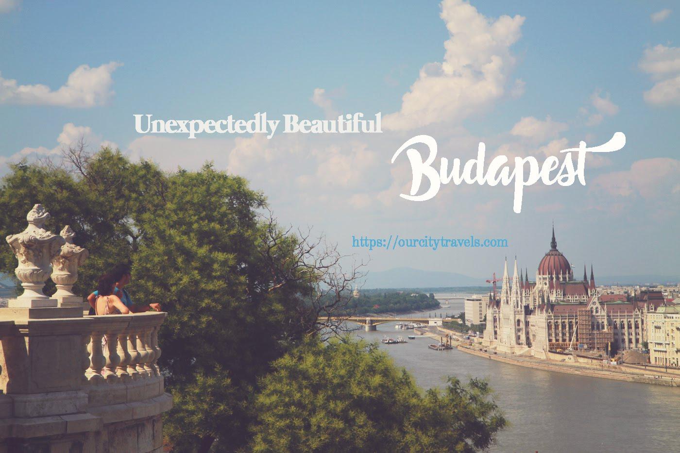Budapest, Unexpectedly Beautiful