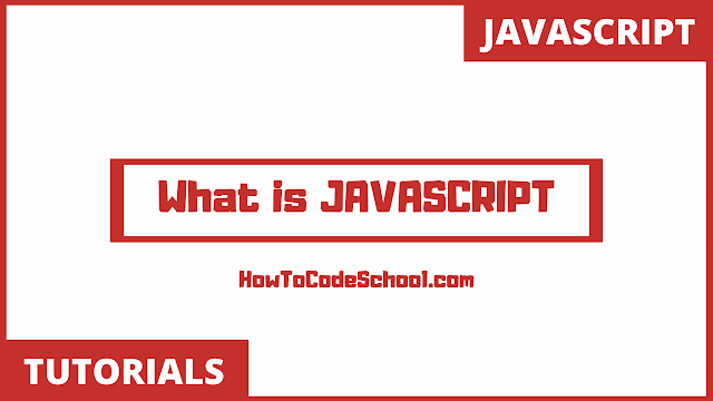 What is JAVASCRIPT - JAVASCRIPT Introduction