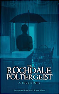 The Rochdale Poltergeist - a terrifying true story by Jenny Ashford and Steve Mera
