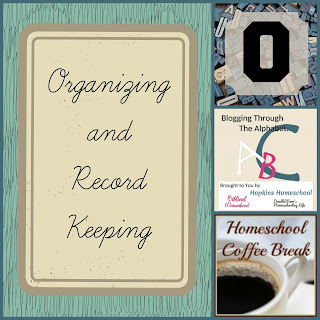 Organizing and Record Keeping (Blogging Through the Alphabet) on Homeschool Coffee Break @ kympossibleblog.blogspot.com