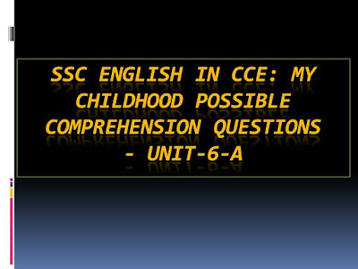 My Childhood Possible Comprehension Questions  - Unit-6-A