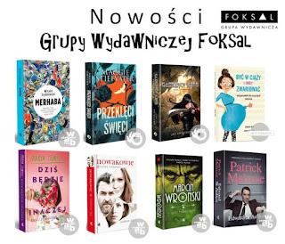 http://mamadoszescianu.blogspot.com/2018/05/nowosci-grupy-wydawniczej-foksal.html