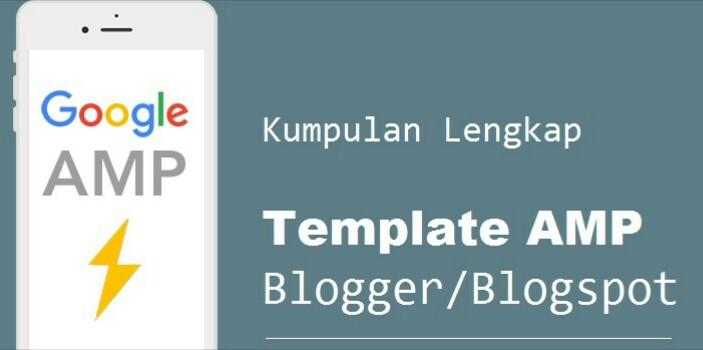Kumpulan Template Amp Blogger Terbaik