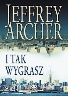"""""""I tak wygrasz"""" Jeffrey Archer"""