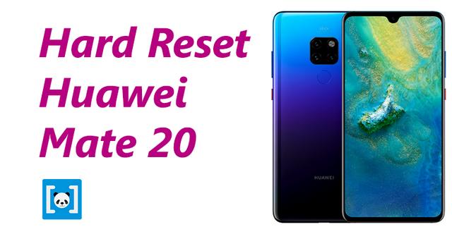 Tutorial Cara Hard Reset Huawei Mate 20, Lengkap